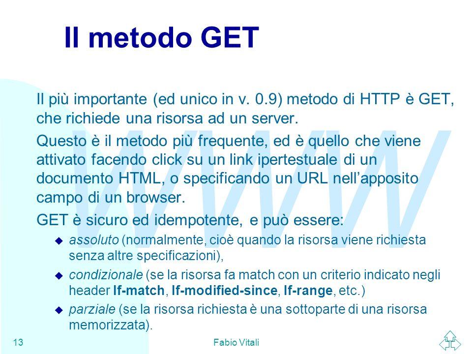 WWW Fabio Vitali13 Il metodo GET Il più importante (ed unico in v.