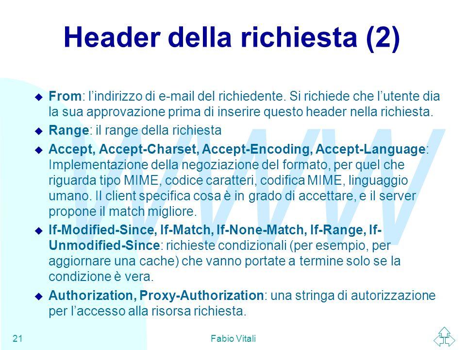 WWW Fabio Vitali21 Header della richiesta (2) u From: lindirizzo di e-mail del richiedente.