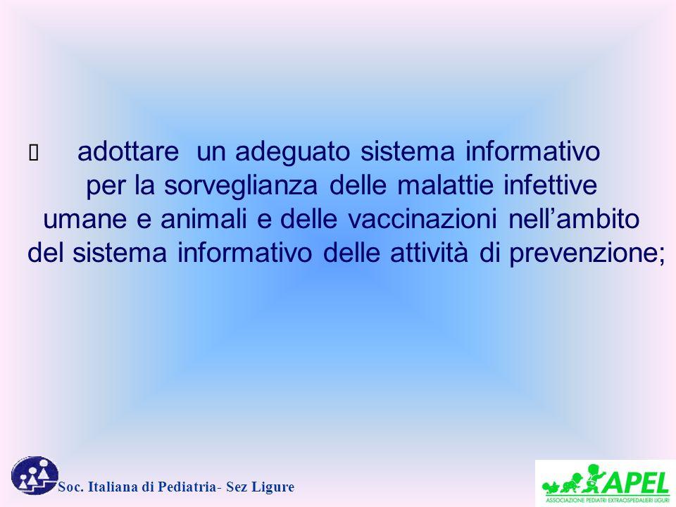 Soc. Italiana di Pediatria- Sez Ligure adottare un adeguato sistema informativo per la sorveglianza delle malattie infettive umane e animali e delle v