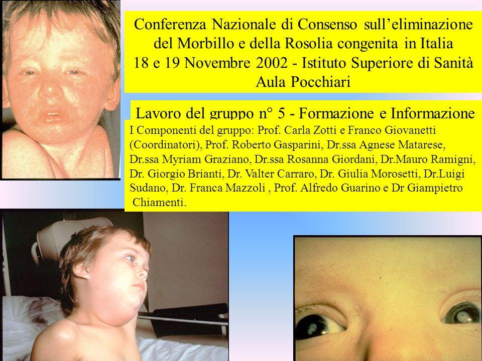 Soc. Italiana di Pediatria- Sez Ligure Conferenza Nazionale di Consenso sulleliminazione del Morbillo e della Rosolia congenita in Italia 18 e 19 Nove