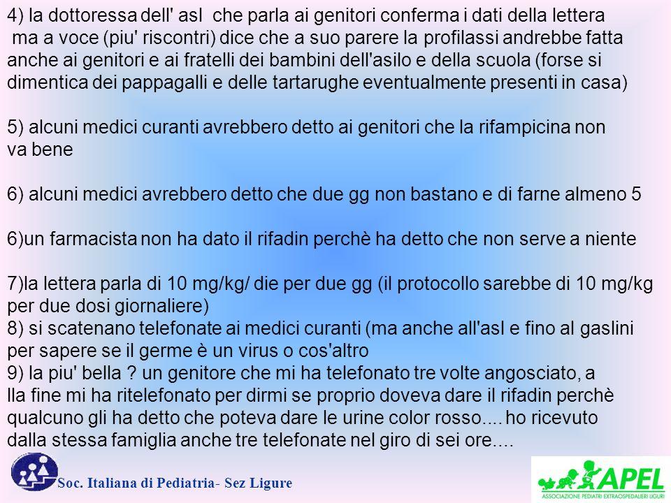 Soc. Italiana di Pediatria- Sez Ligure 4) la dottoressa dell' asl che parla ai genitori conferma i dati della lettera ma a voce (piu' riscontri) dice