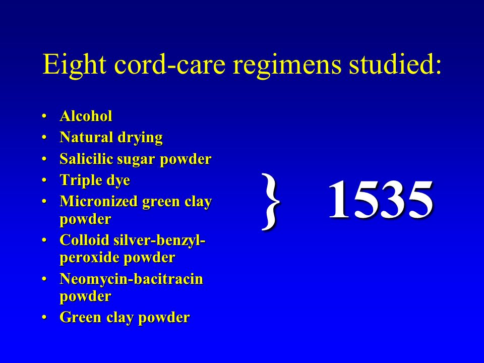 Eight cord-care regimens studied: AlcoholAlcohol Natural dryingNatural drying Salicilic sugar powderSalicilic sugar powder Triple dyeTriple dye Micron