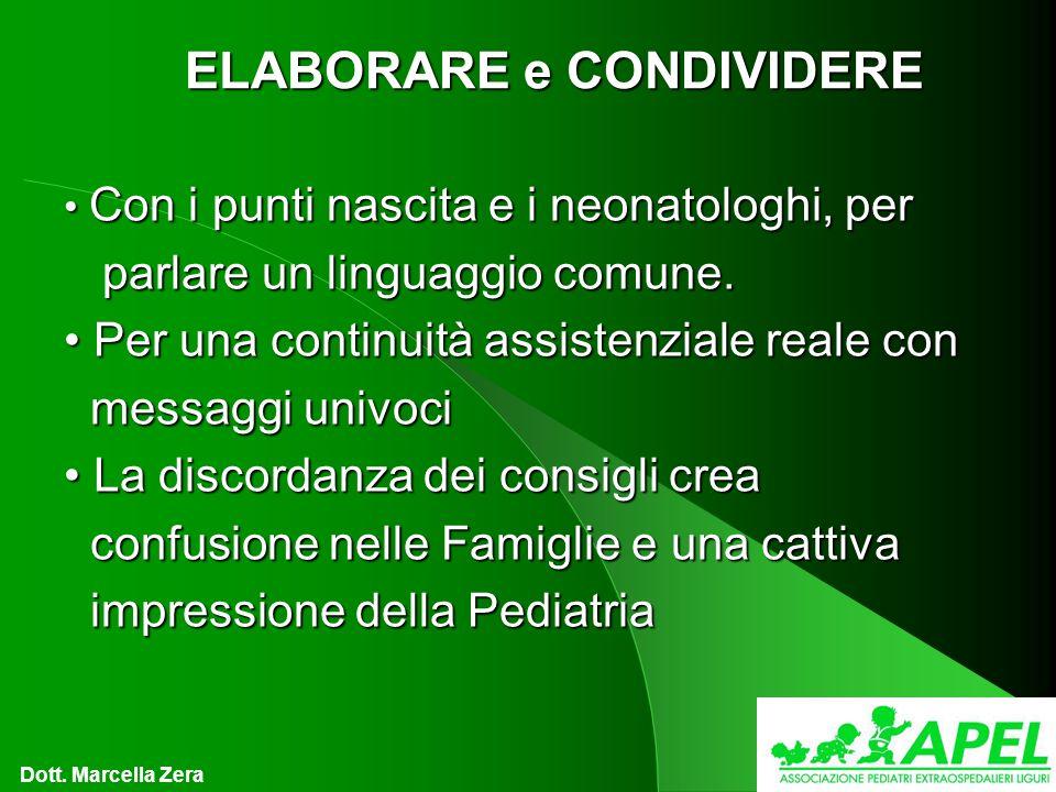 ELABORARE e CONDIVIDERE Con i punti nascita e i neonatologhi, per Con i punti nascita e i neonatologhi, per parlare un linguaggio comune.