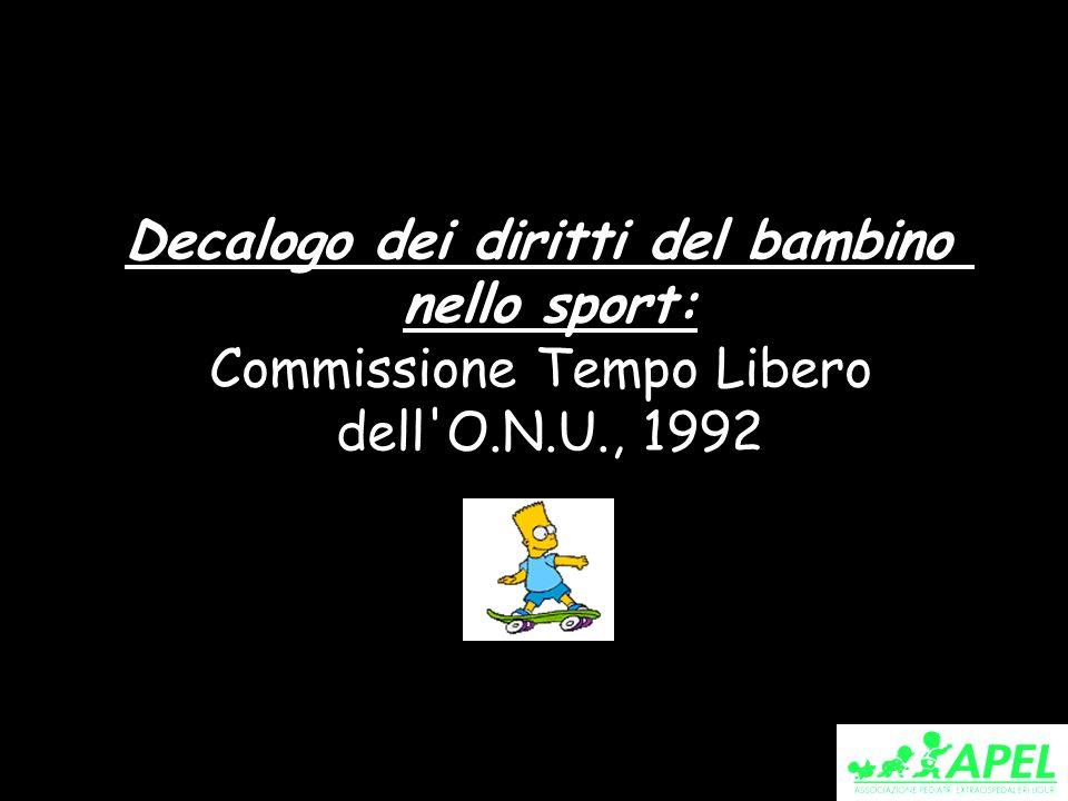 Decalogo dei diritti del bambino nello sport: Commissione Tempo Libero dell'O.N.U., 1992