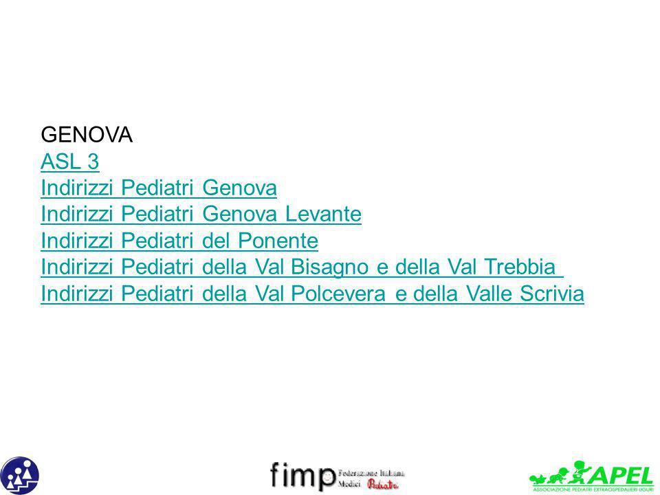 GENOVA ASL 3 Indirizzi Pediatri Genova Indirizzi Pediatri Genova Levante Indirizzi Pediatri del Ponente Indirizzi Pediatri della Val Bisagno e della V