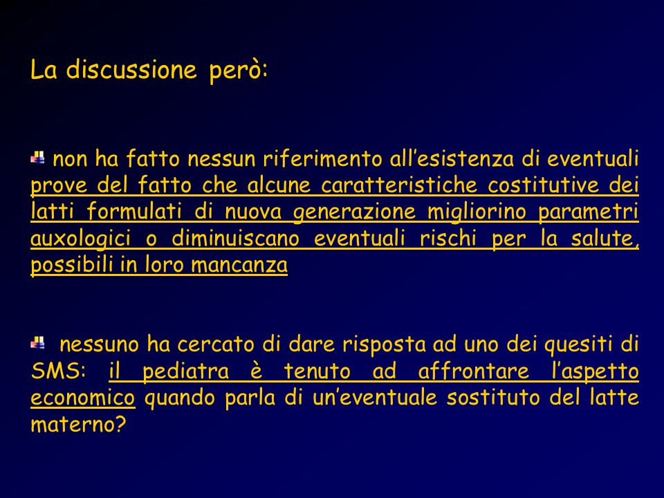 La frase più bella … Well-designed and carefully conducted randomized controlled trials with relevant inclusion/exclusion criteria, adequate sample sizes and validated clinical outcome measures are needed both in preterm and term infants.