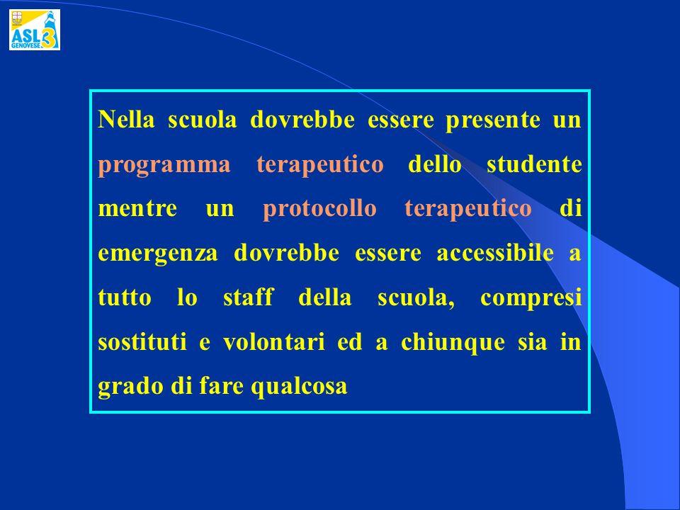 Nella scuola dovrebbe essere presente un programma terapeutico dello studente mentre un protocollo terapeutico di emergenza dovrebbe essere accessibil