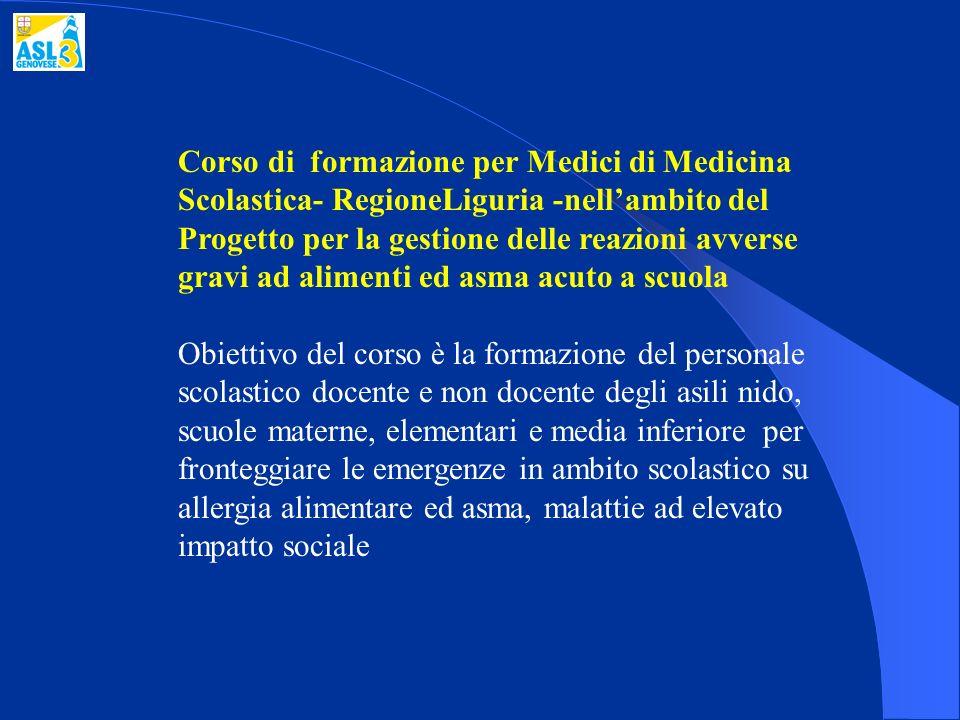 Corso di formazione per Medici di Medicina Scolastica- RegioneLiguria -nellambito del Progetto per la gestione delle reazioni avverse gravi ad aliment