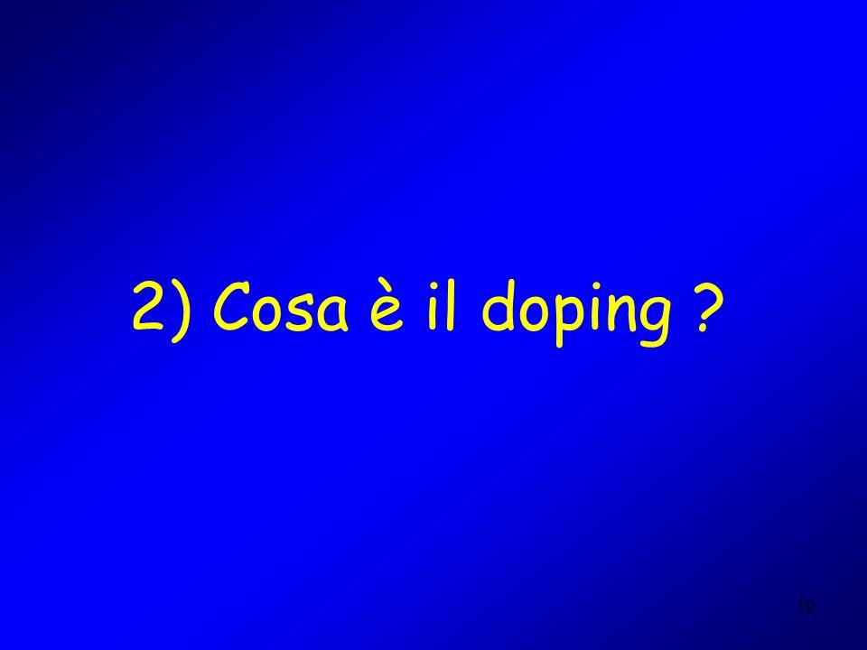 10 2) Cosa è il doping ?