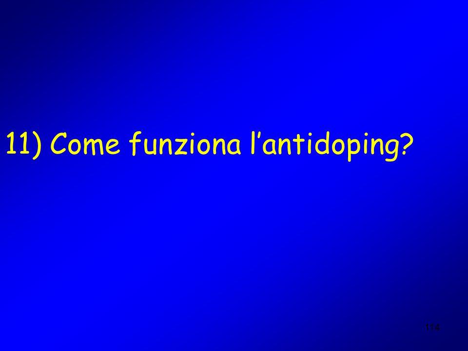 114 11) Come funziona lantidoping?