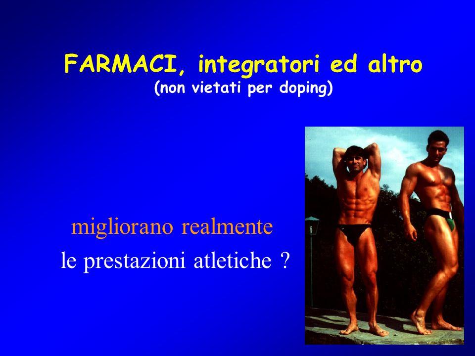 53 FARMACI, integratori ed altro (non vietati per doping) migliorano realmente le prestazioni atletiche ?