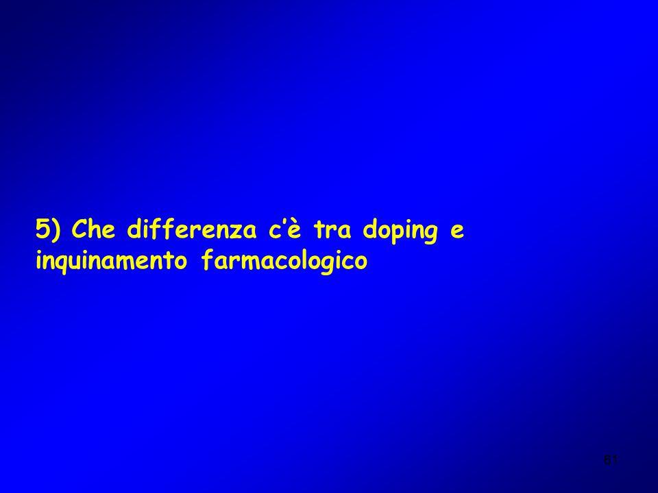 61 5) Che differenza cè tra doping e inquinamento farmacologico