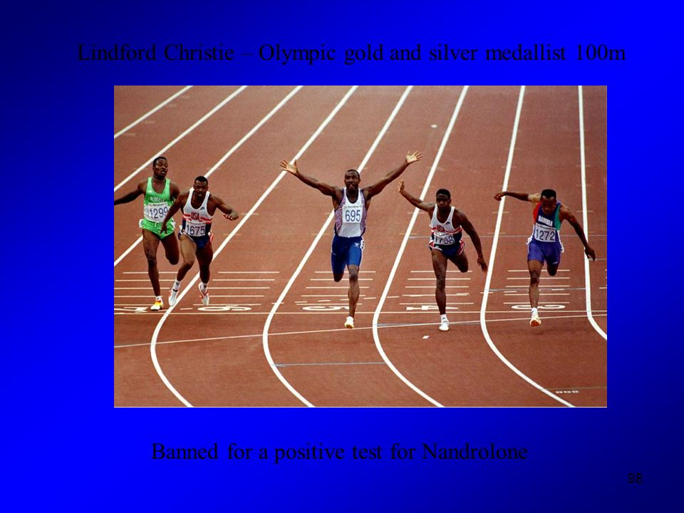 98 Lindford Christie – Olympic gold and silver medallist 100m Banned for a positive test for Nandrolone