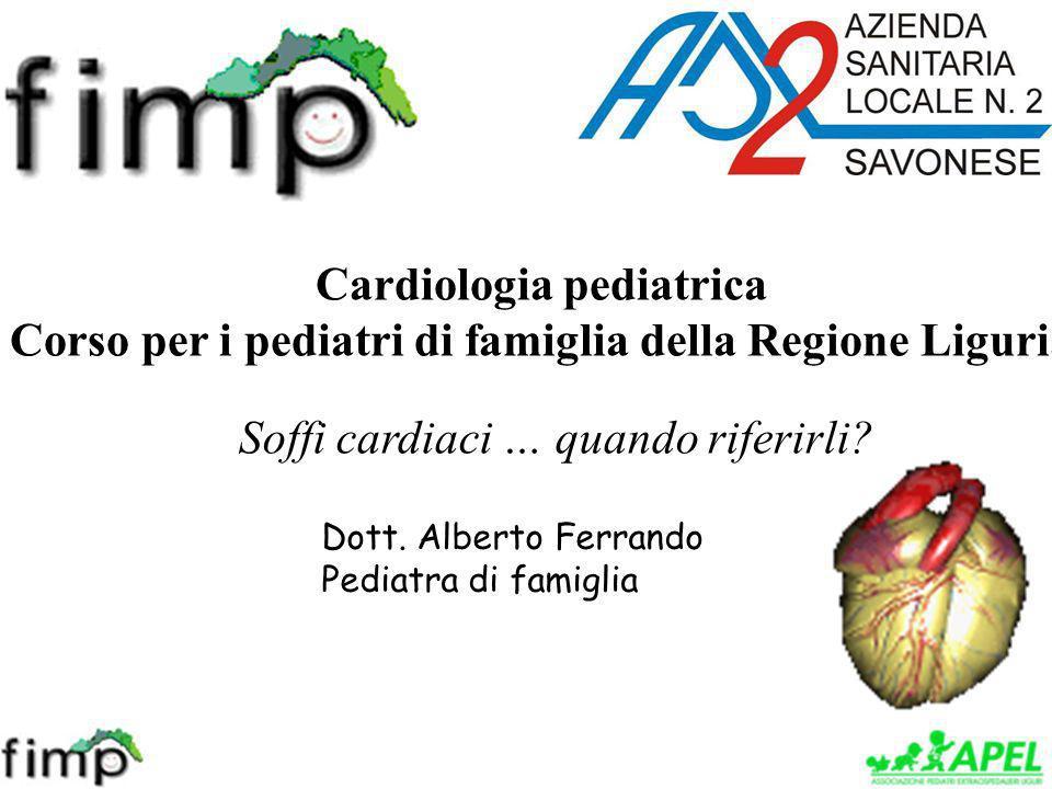 Cardiologia pediatrica Corso per i pediatri di famiglia della Regione Liguria Dott.
