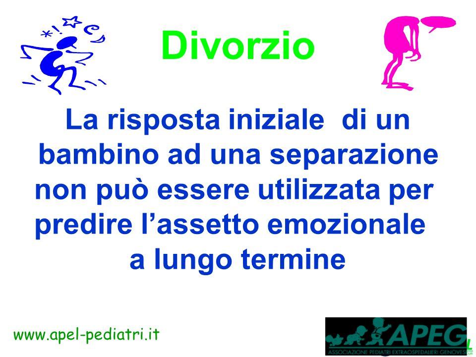 www.apel-pediatri.it Divorzio Non è la separazione, ma il conflitto che può creare difficoltà emozionali di lunga durata