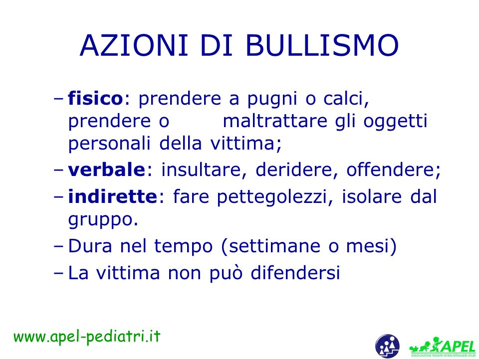 www.apel-pediatri.it CHE COSE IL BULLISMO