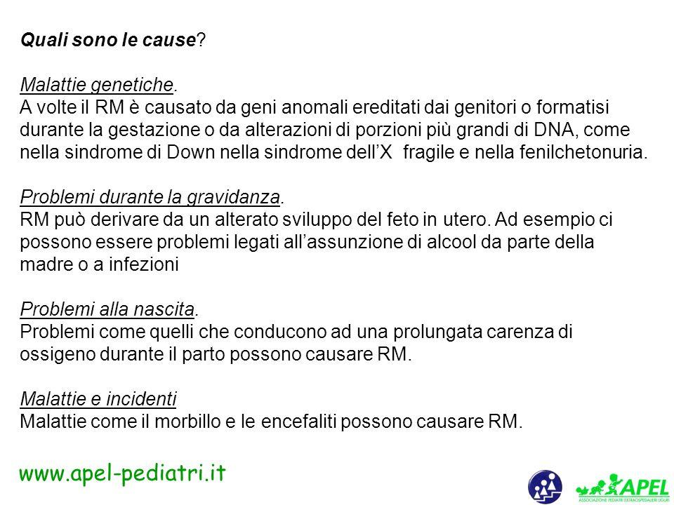 www.apel-pediatri.it Condizioni genetiche Problemi durante la gravidanza Problemi alla nascita Problemi post-natali Povertà