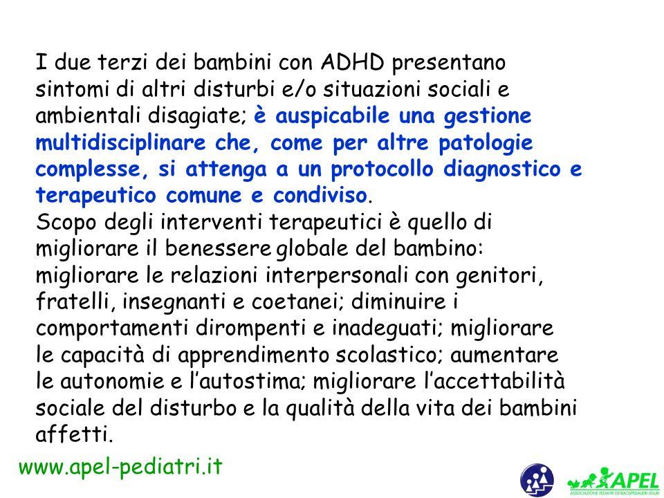 www.apel-pediatri.it E una patologia neuropsichiatrica ad esordio in età evolutiva caratterizzata da inattenzione, impulsività e iperattività.