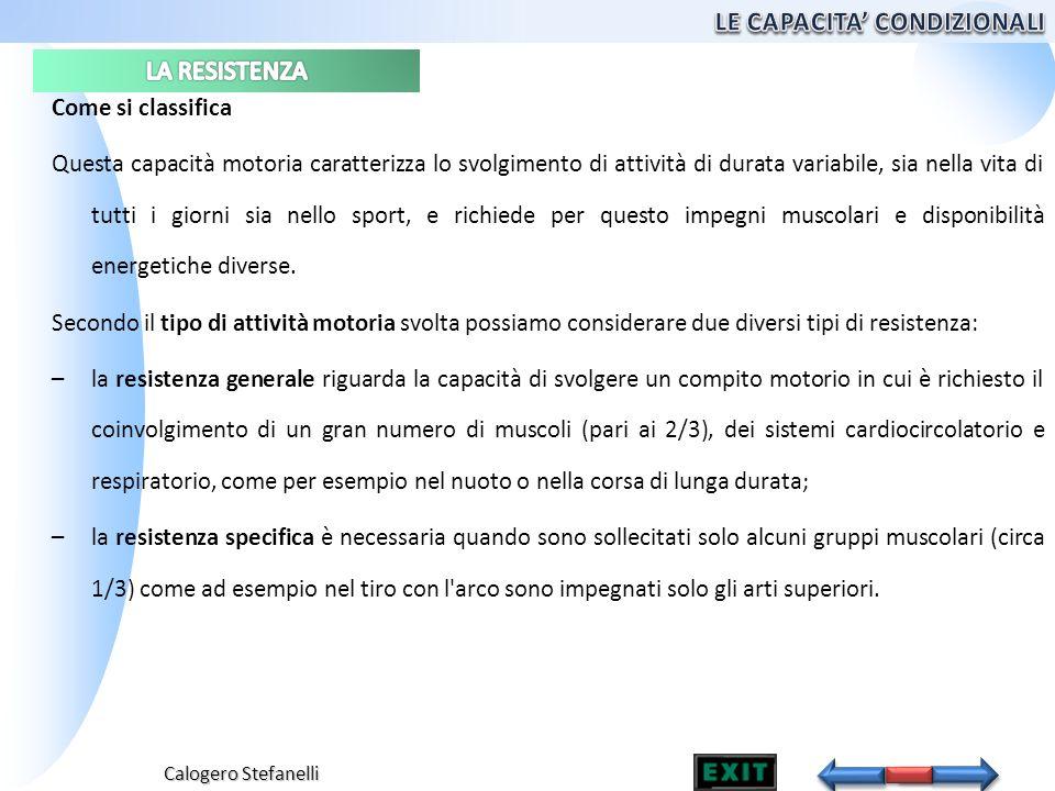 Calogero Stefanelli Come si classifica Questa capacità motoria caratterizza lo svolgimento di attività di durata variabile, sia nella vita di tutti i