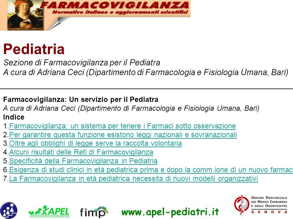 Pediatria Sezione di Farmacovigilanza per il Pediatra A cura di Adriana Ceci (Dipartimento di Farmacologia e Fisiologia Umana, Bari) Farmacovigilanza: