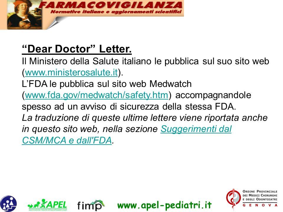 www.apel-pediatri.it Dear Doctor Letter. Il Ministero della Salute italiano le pubblica sul suo sito web (www.ministerosalute.it). LFDA le pubblica su