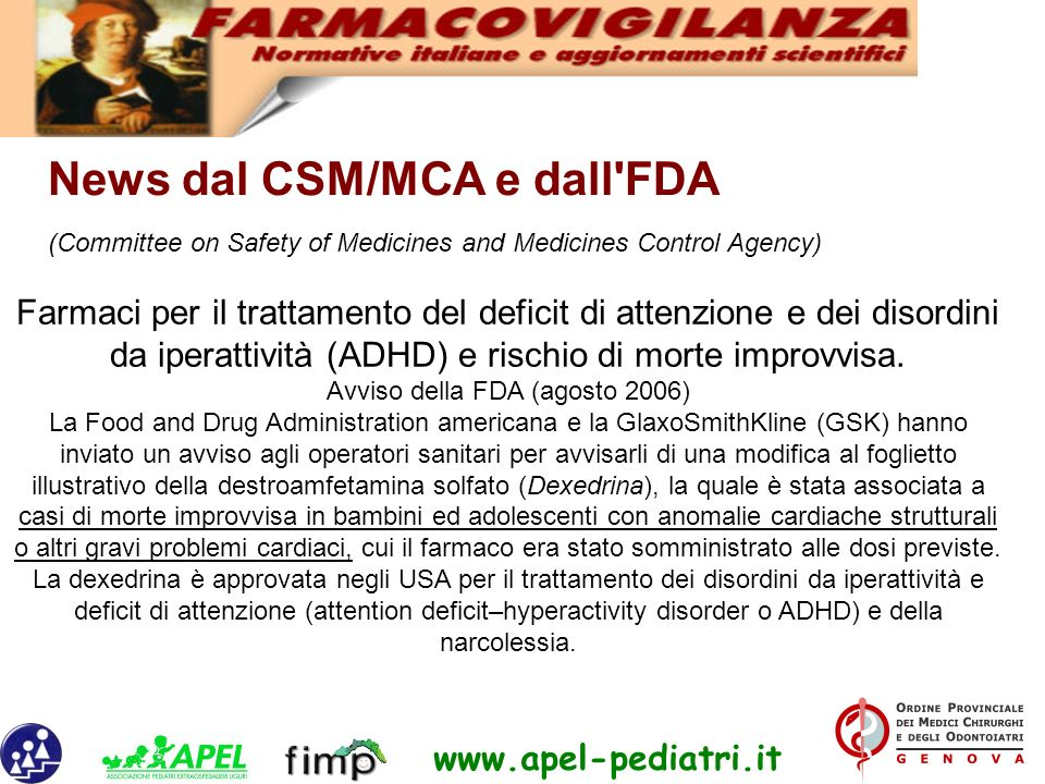 www.apel-pediatri.it News dal CSM/MCA e dall'FDA (Committee on Safety of Medicines and Medicines Control Agency) Farmaci per il trattamento del defici