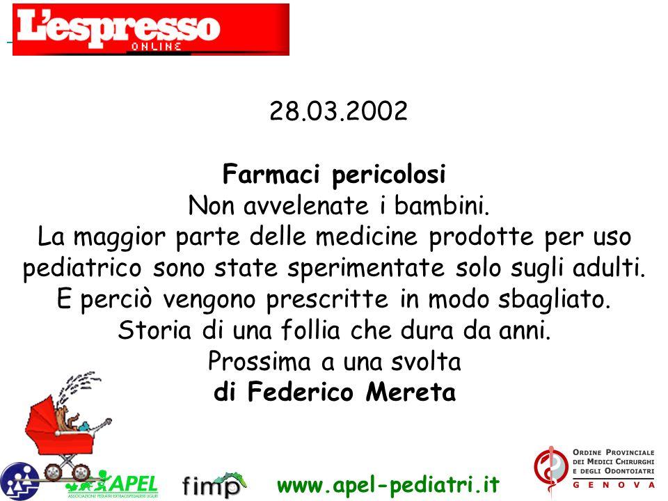 www.apel-pediatri.it 28.03.2002 Farmaci pericolosi Non avvelenate i bambini. La maggior parte delle medicine prodotte per uso pediatrico sono state sp