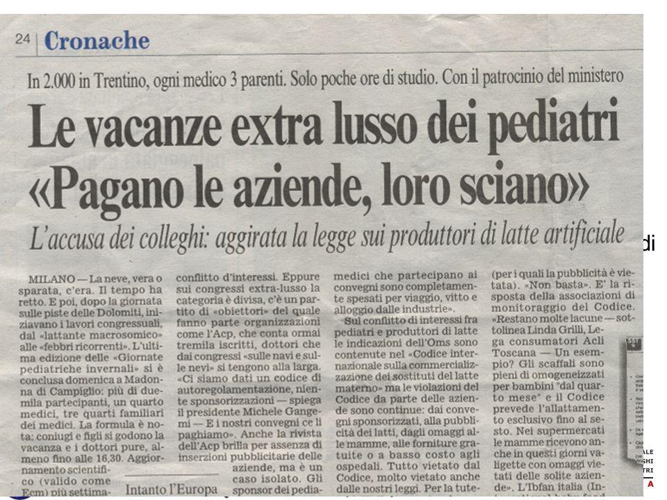 www.apel-pediatri.it 7. Non lasciarsi abbindolare dallinformazione dei mass media. Spesso è il risultato di conferenze stampa organizzate in località