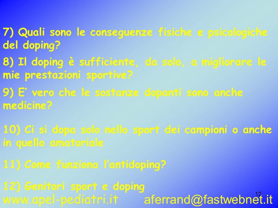 www.apel-pediatri.it aferrand@fastwebnet.it 12 9) E vero che le sostanze dopanti sono anche medicine? 10) Ci si dopa solo nello sport dei campioni o a