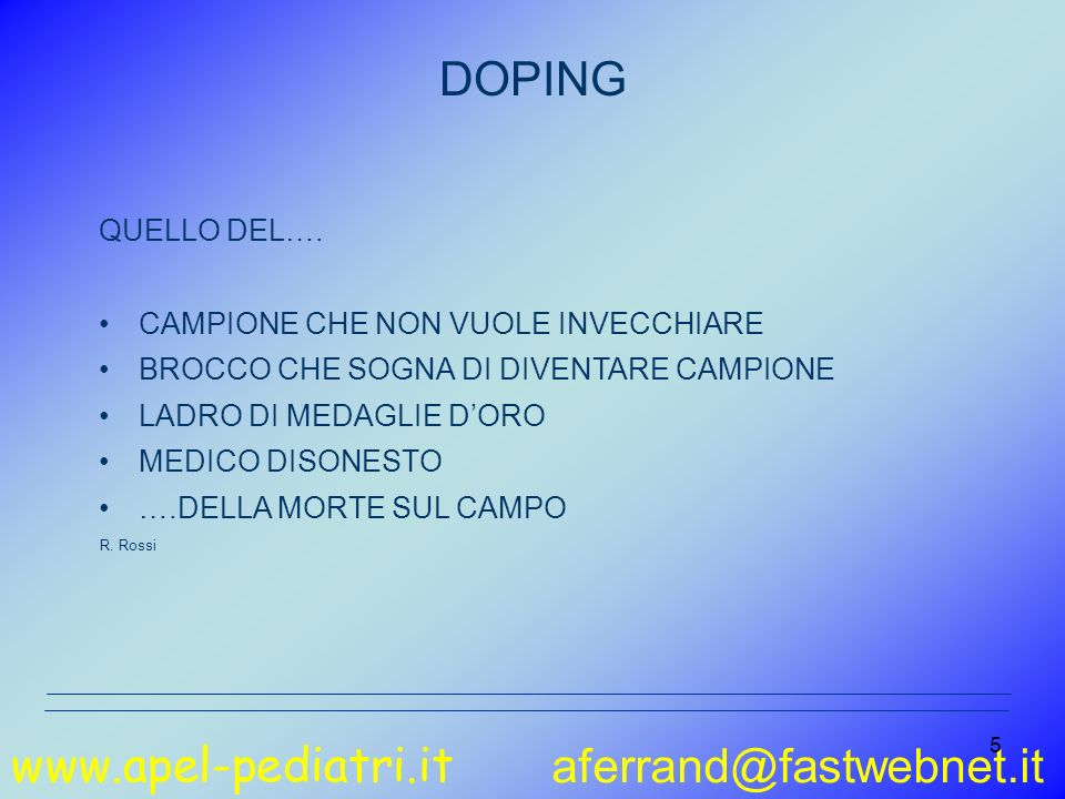 www.apel-pediatri.it aferrand@fastwebnet.it 5 DOPING QUELLO DEL….
