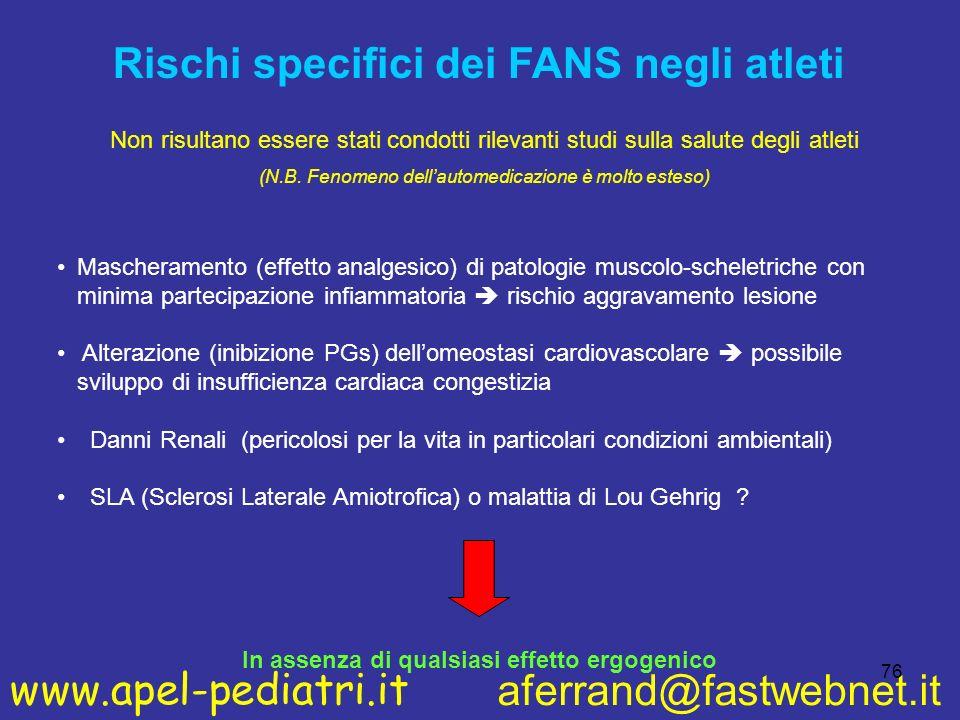 www.apel-pediatri.it aferrand@fastwebnet.it 76 Mascheramento (effetto analgesico) di patologie muscolo-scheletriche con minima partecipazione infiamma