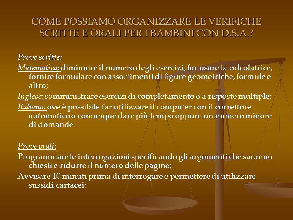 COME POSSIAMO ORGANIZZARE LE VERIFICHE SCRITTE E ORALI PER I BAMBINI CON D.S.A..