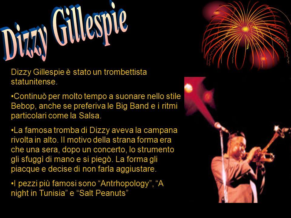 Dizzy Gillespie è stato un trombettista statunitense. Continuò per molto tempo a suonare nello stile Bebop, anche se preferiva le Big Band e i ritmi p