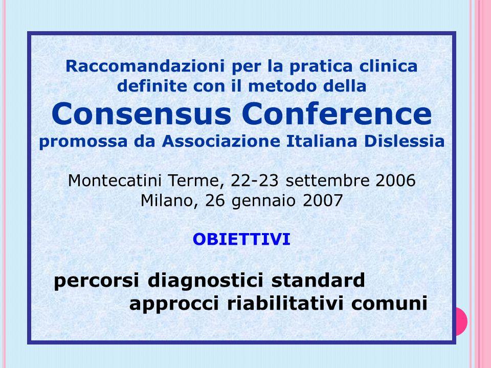 Raccomandazioni per la pratica clinica definite con il metodo della Consensus Conference promossa da Associazione Italiana Dislessia Montecatini Terme