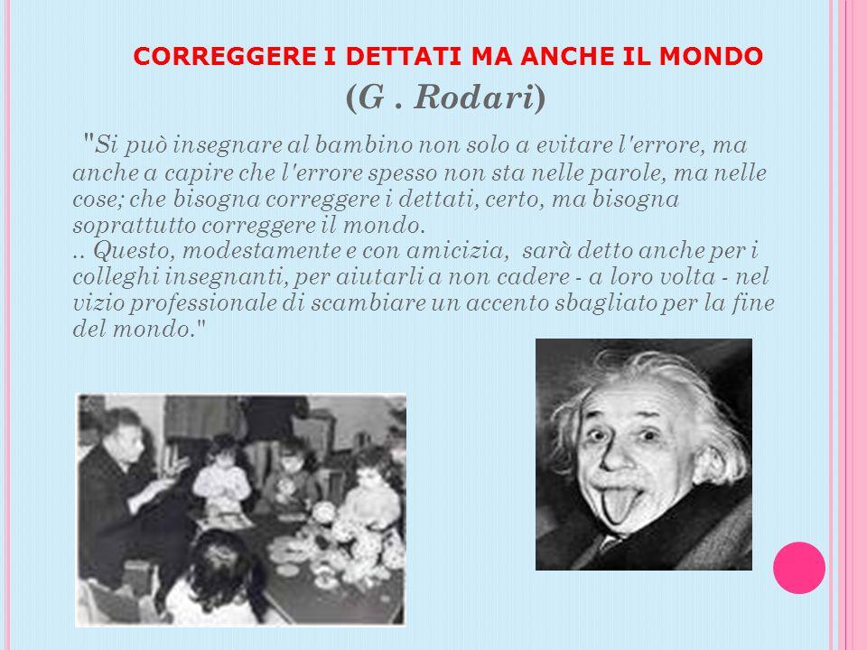 CORREGGERE I DETTATI MA ANCHE IL MONDO ( G. Rodari )