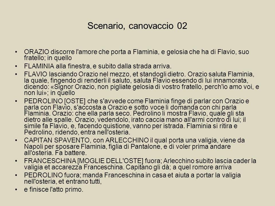 Scenario, canovaccio 03 [doc.22] Come le arie nel melodramma, così i lazzi sono nella drammaturgia dei professionisti dellarte.
