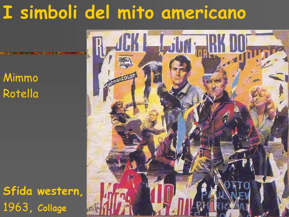 I simboli del mito americano Mimmo Rotella