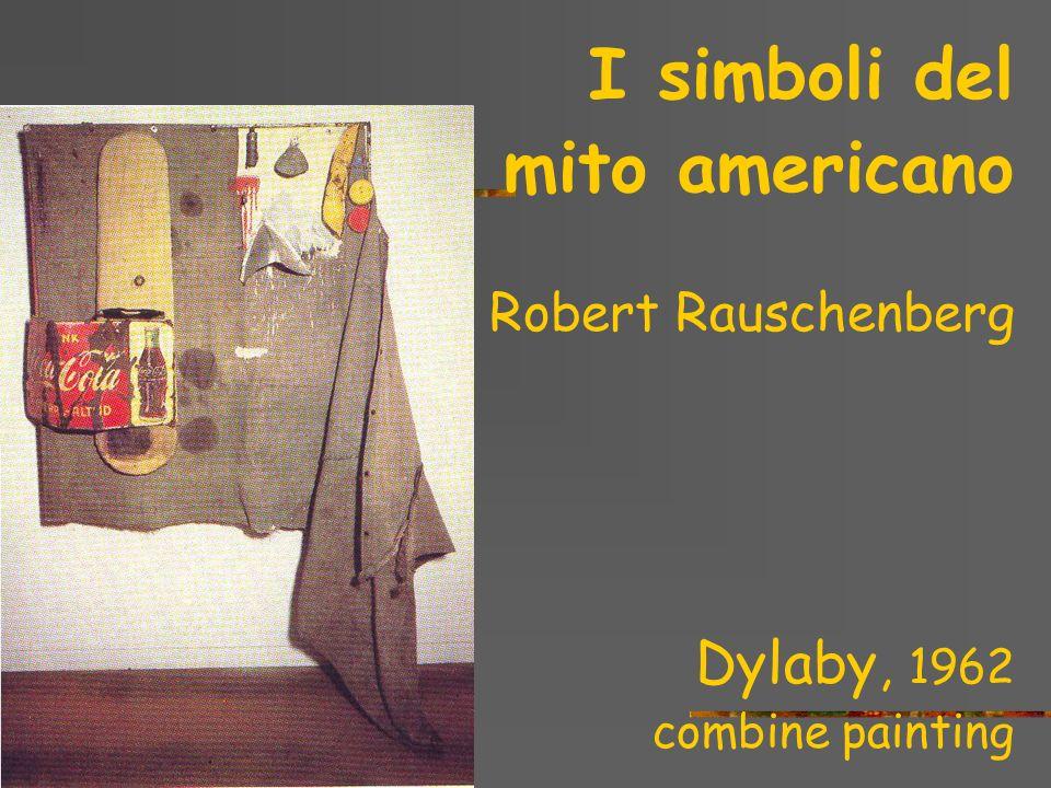 Il simboli del mito americano Andy Warhol Coca- Cola verde,1962 Fotoserigrafia su tela
