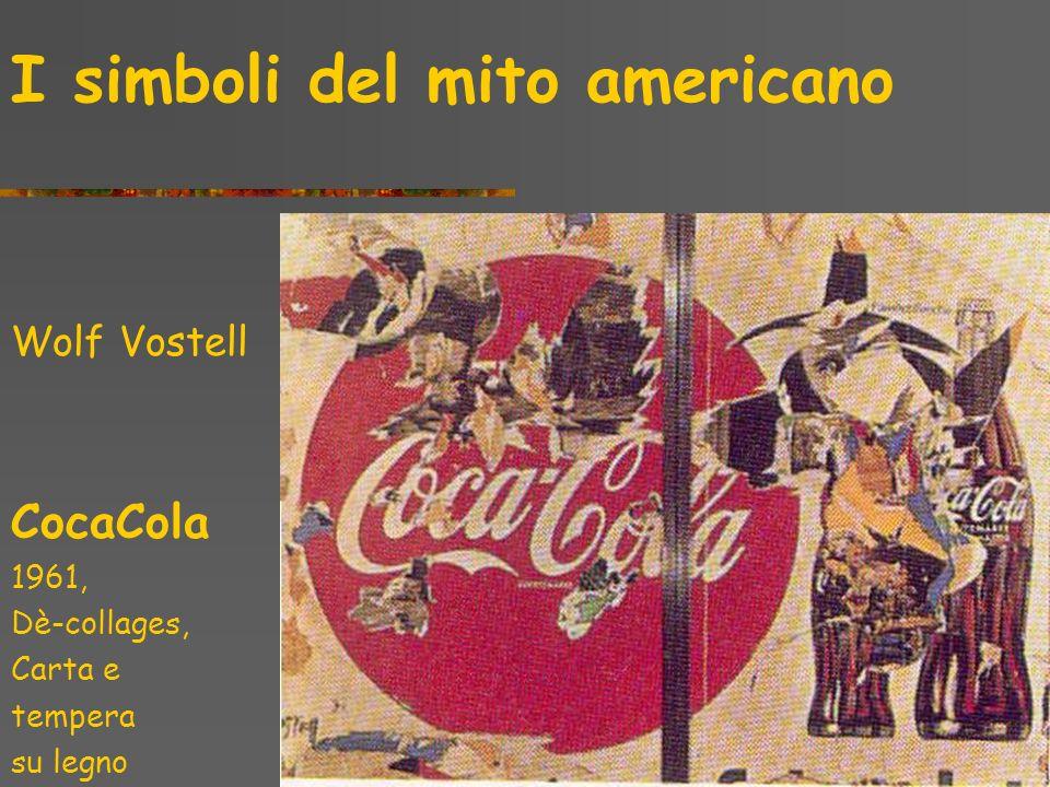I simboli del mito americano Mario Schifano Coca- Cola 1963, Olio su carta da pacchi incollata su tela