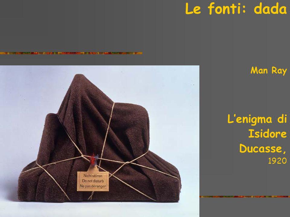Le fonti: dada Man Ray Lenigma di Isidore Ducasse, 1920