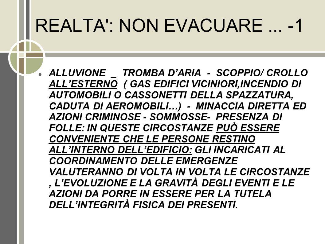REALTA': NON EVACUARE... -1 ALLUVIONE _ TROMBA DARIA - SCOPPIO/ CROLLO ALLESTERNO ( GAS EDIFICI VICINIORI,INCENDIO DI AUTOMOBILI O CASSONETTI DELLA SP