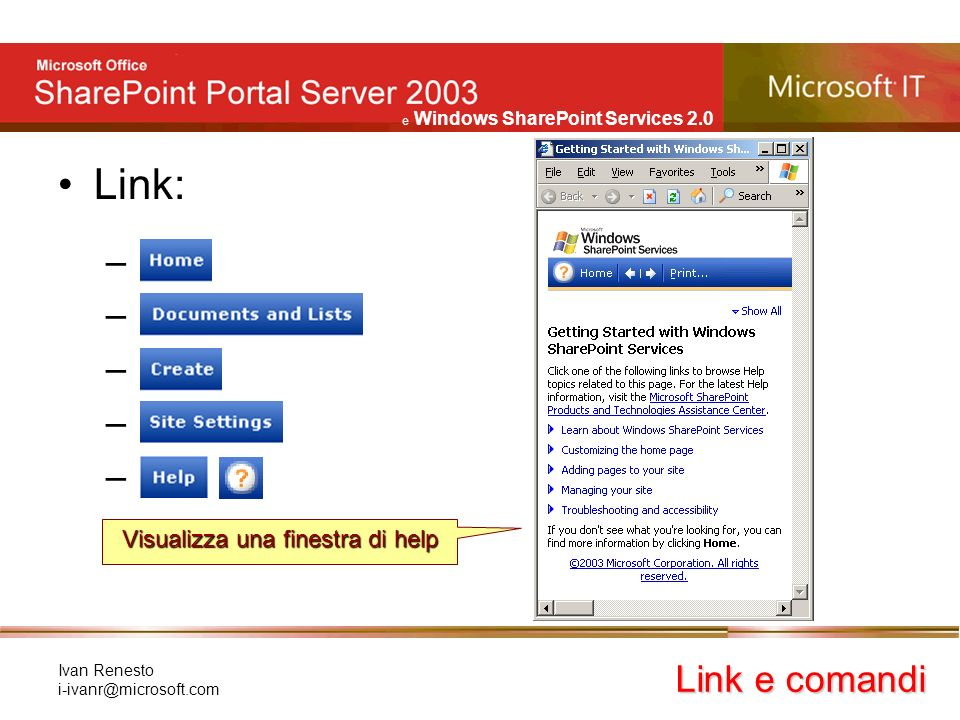 e Windows SharePoint Services 2.0 Ivan Renesto Link: – Link e comandi Visualizza una finestra di help
