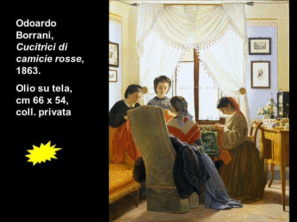 Odoardo Borrani, Cucitrici di camicie rosse, 1863. Olio su tela, cm 66 x 54, coll. privata