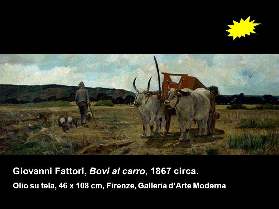 Giovanni Fattori, Bovi al carro, 1867 circa. Olio su tela, 46 x 108 cm, Firenze, Galleria dArte Moderna