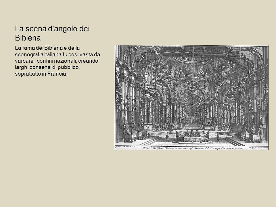 La scena dangolo dei Bibiena La fama dei Bibiena e della scenografia italiana fu così vasta da varcare i confini nazionali, creando larghi consensi di