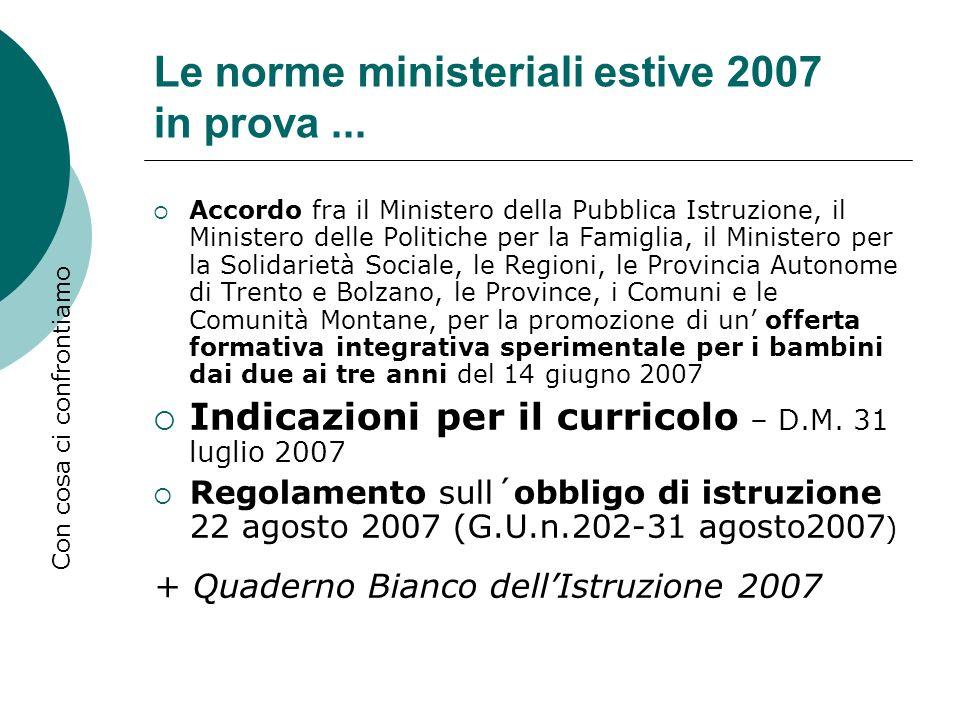 Le norme ministeriali estive 2007 in prova... Accordo fra il Ministero della Pubblica Istruzione, il Ministero delle Politiche per la Famiglia, il Min
