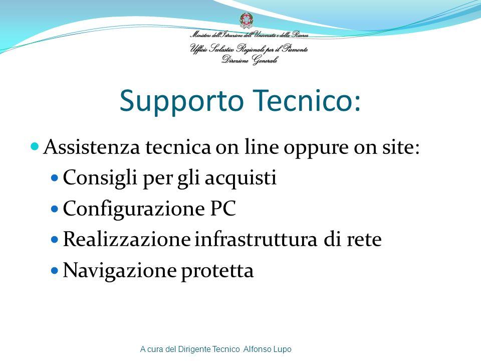 Supporto Tecnico: Assistenza tecnica on line oppure on site: Consigli per gli acquisti Configurazione PC Realizzazione infrastruttura di rete Navigazi