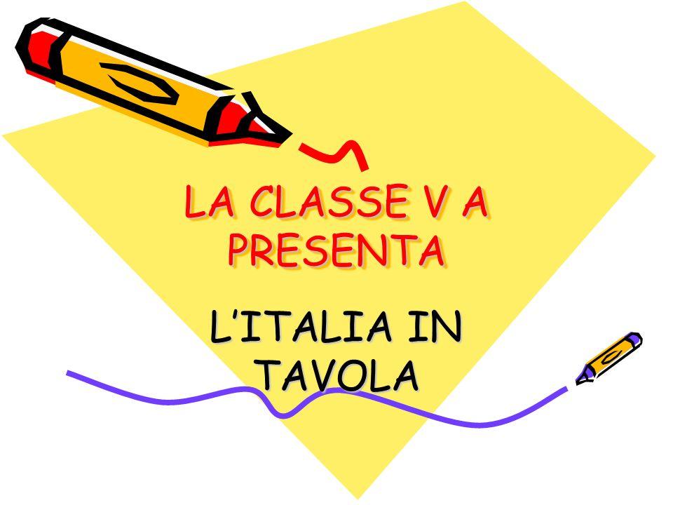 LA CLASSE V A PRESENTA LA CLASSE V A PRESENTA LITALIA IN TAVOLA