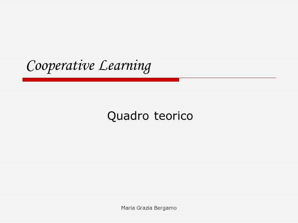 Maria Grazia Bergamo Cooperative Learning Quadro teorico