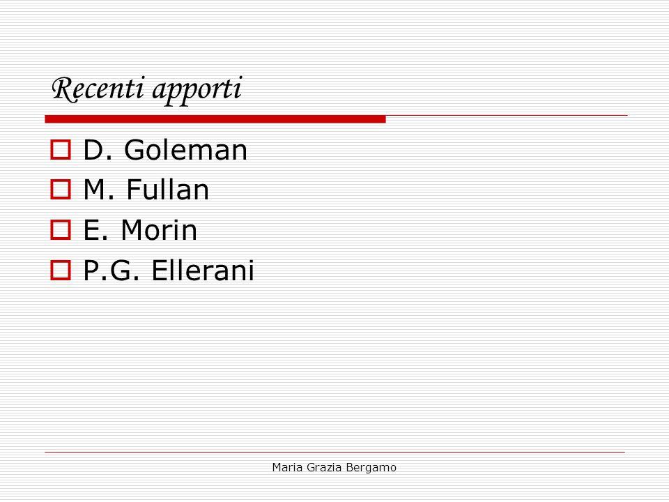 Maria Grazia Bergamo Recenti apporti D. Goleman M. Fullan E. Morin P.G. Ellerani